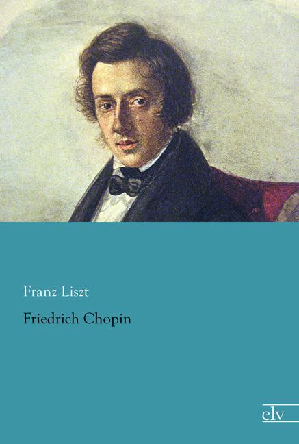 Briefe Von Chopin : Cover des titels friedrich chopin von liszt franz